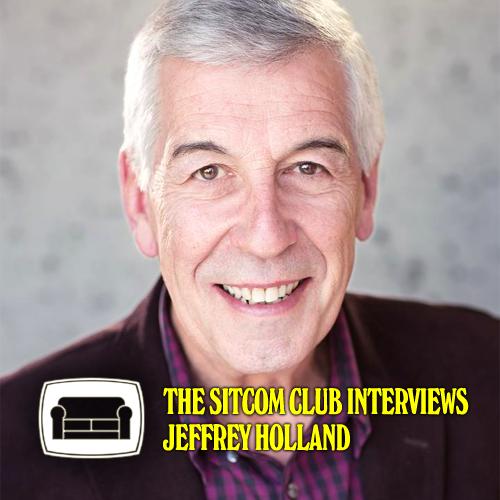 The Sitcom Club Interviews Jeffrey Holland