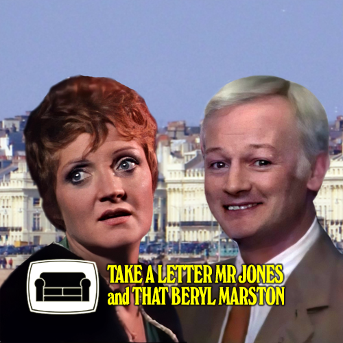 That Beryl Marston and Take A Letter Mr Jones