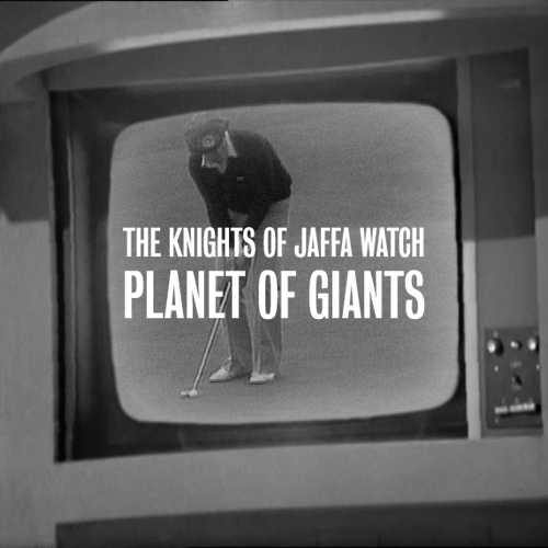 Knights of Jaffa – Planet of Giants